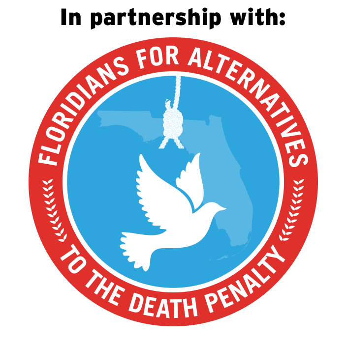 In partnership with Floridians for Alternatives to the Death Penalty (FADP)